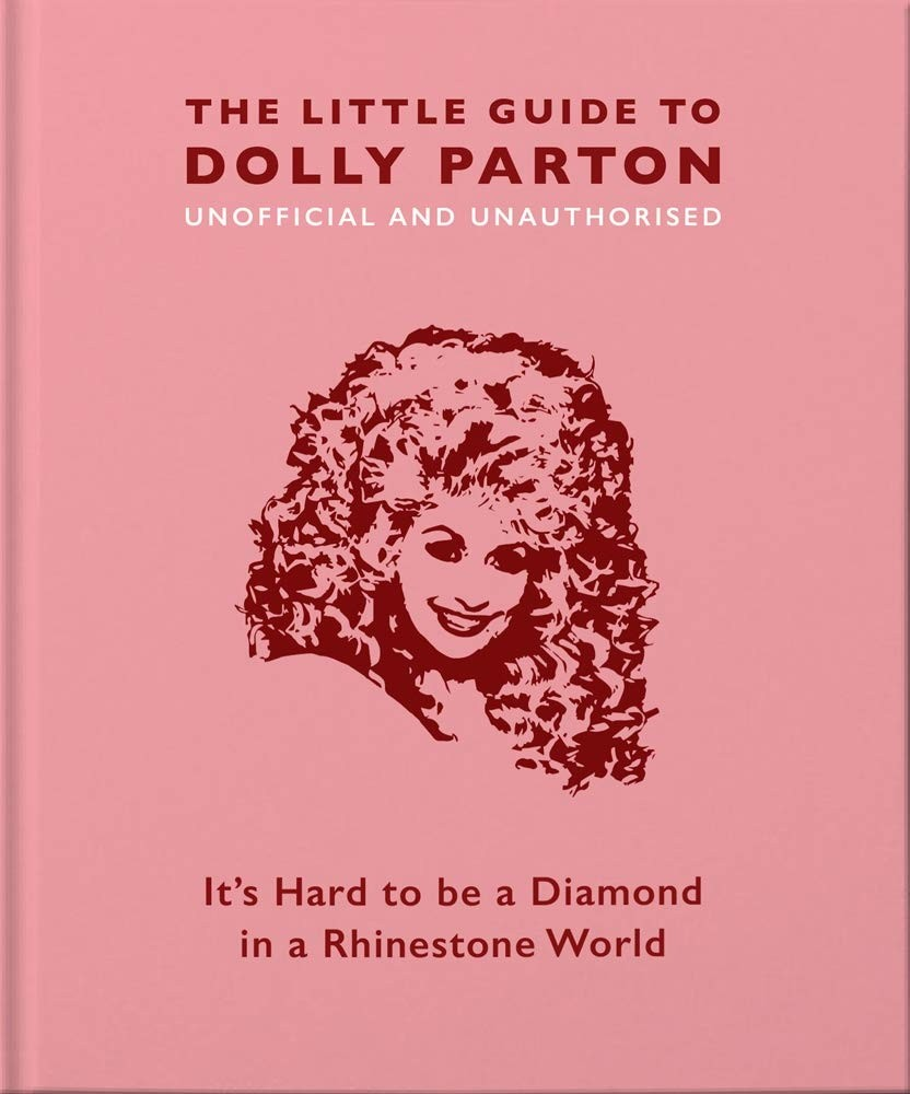 Little Book of Dolly Parton: Unofficial and Unauthorised